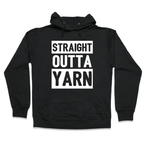 Straight Outta Yarn Hooded Sweatshirt
