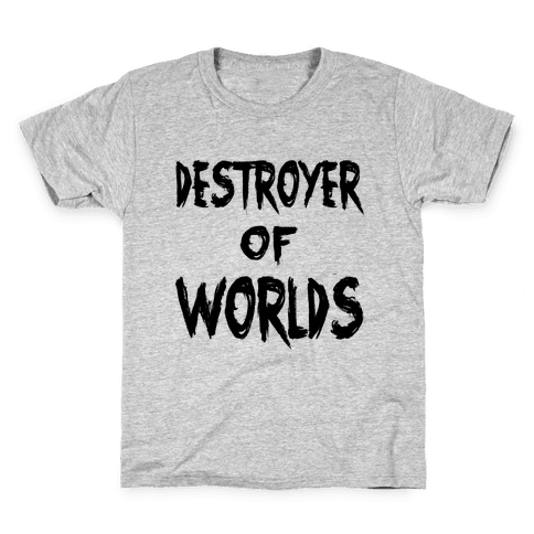 Destroyer of Worlds Kids T-Shirt