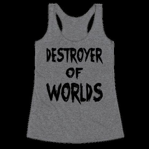 Destroyer of Worlds Racerback Tank Top