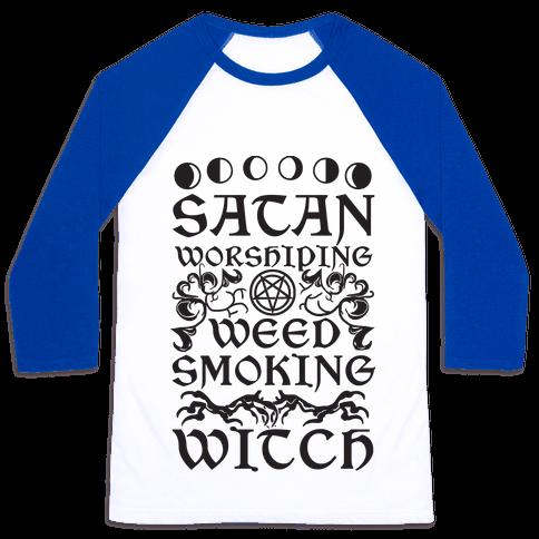 Satan Worshiping Weed Smoking Witch Baseball Tee