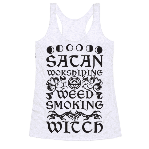 Satan Worshiping Weed Smoking Witch Racerback Tank Top
