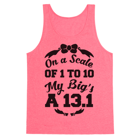 On A Scale Of 1 To 10 My Big's A 13.1