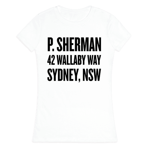 P. Sherman 42 Wallaby Way Sydney Womens T-Shirt
