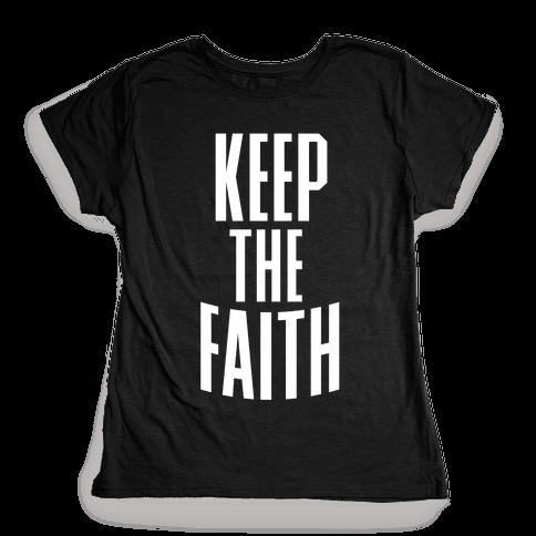 Keep The Faith Womens T-Shirt