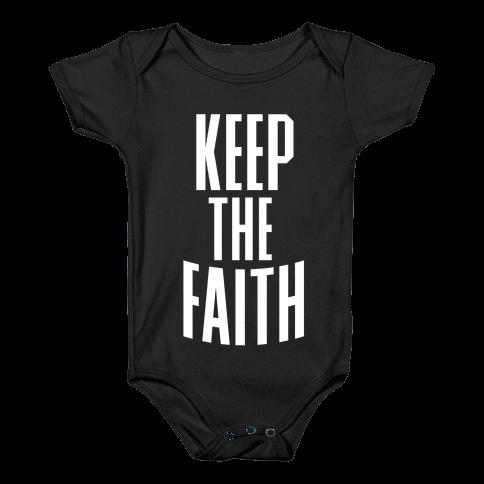 Keep The Faith Baby Onesy
