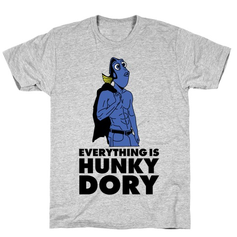 Everything is Hunky Dory T-Shirt