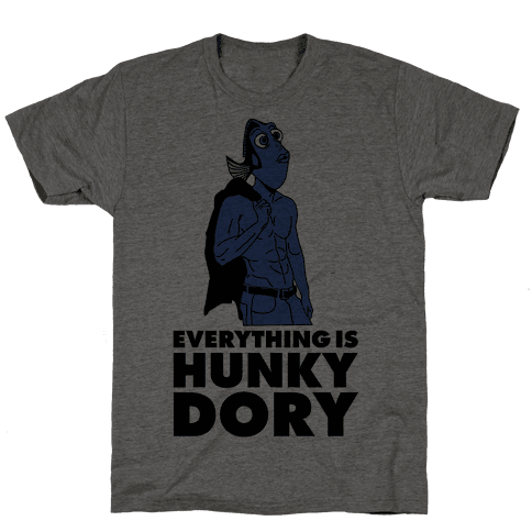 Everything is Hunky Dory Mens T-Shirt