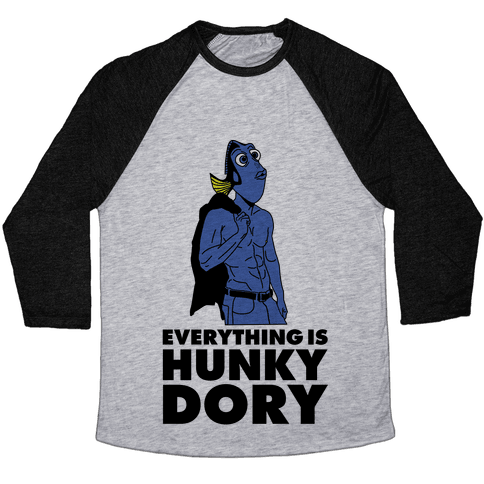 Everything is Hunky Dory Baseball Tee