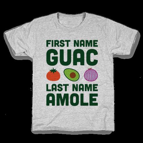 First Name Guac Last Name Amole Kids T-Shirt