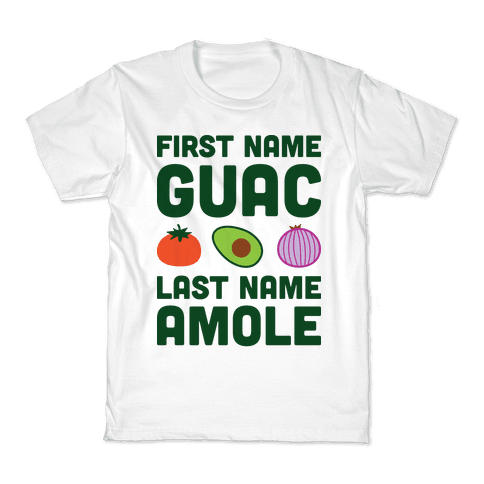 First Name Guac Last Name Amole Kids T-Shirt