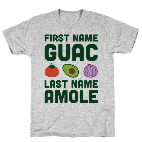 First Name Guac Last Name Amole Mens T-Shirt