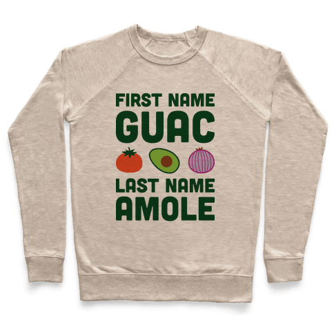 First Name Guac Last Name Amole Pullover