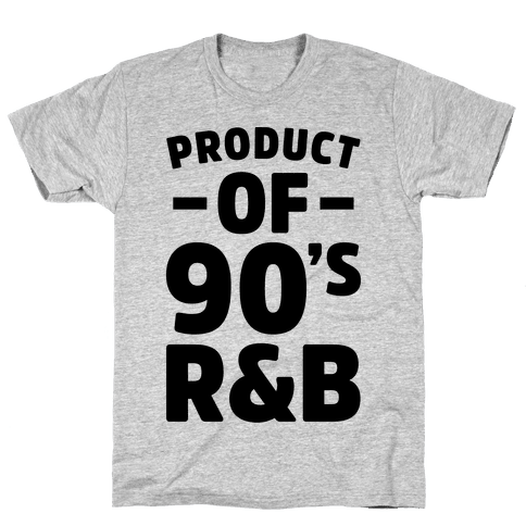 Product of 90's R&B Mens T-Shirt