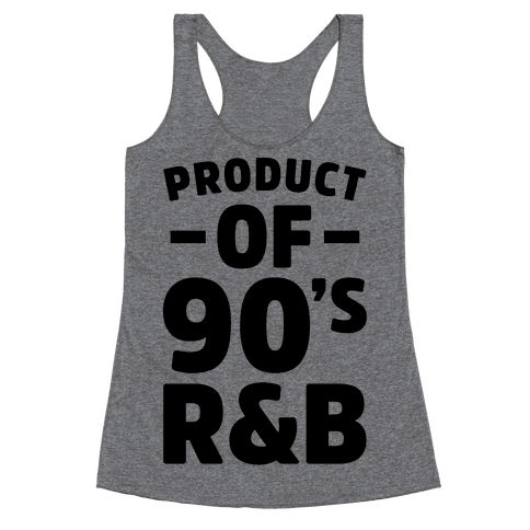 Product of 90's R&B Racerback Tank Top