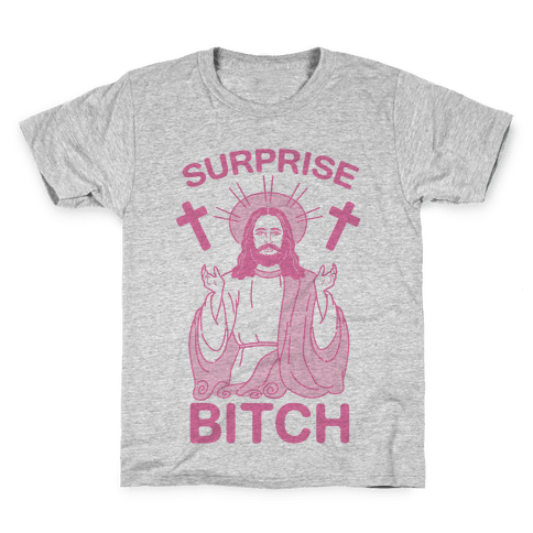 Surprise Bitch Jesus Kids T-Shirt