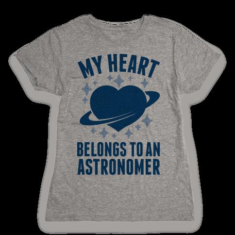 My Heart Belongs to an Astronomer Womens T-Shirt