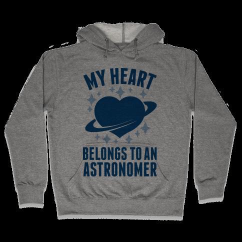 My Heart Belongs to an Astronomer Hooded Sweatshirt