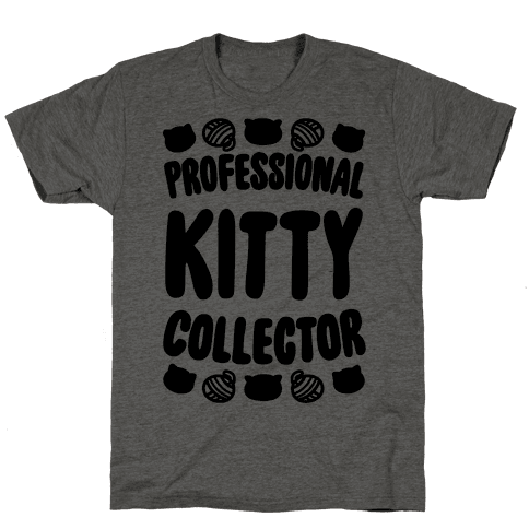 Professional Kitty Collector Mens T-Shirt