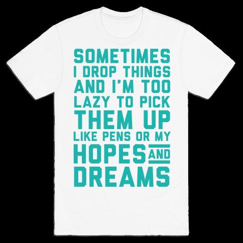 Sometimes I Drop Things Mens T-Shirt