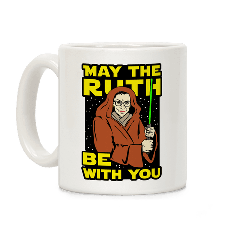 May the Ruth Be with You Coffee Mug