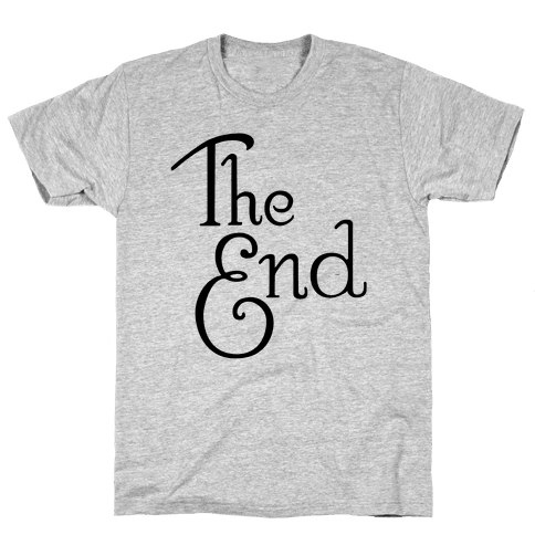 The End Mens T-Shirt