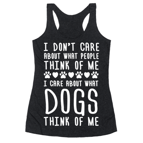 I Care About What Dogs Think Racerback Tank Top