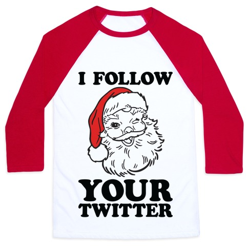 I Follow Your Twitter Baseball Tee