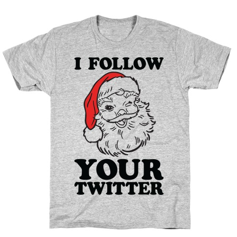 I Follow Your Twitter T-Shirt
