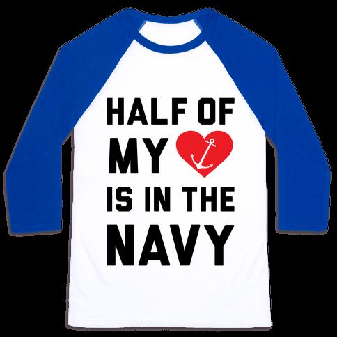 Half My Heart Is In The Navy Baseball Tee
