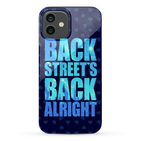 Backstreet's Back Alright! Phone Case
