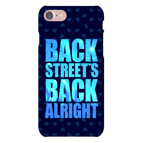 Backstreet's Back Alright! Phone Case