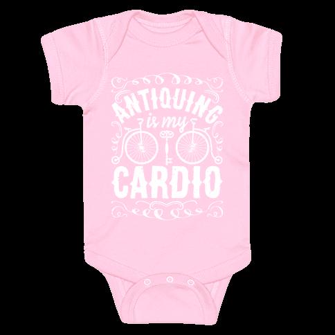 Antiquing Is My Cardio Baby Onesy