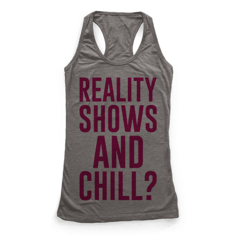 Reality Shows And Chill