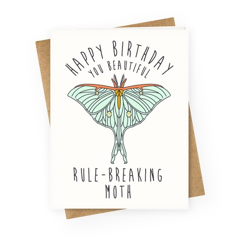 Happy Birthday You Beautiful Rule Breaking Moth Greeting Card