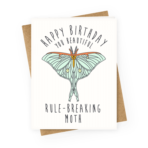 Happy Birthday You Beautiful Rule Breaking Moth