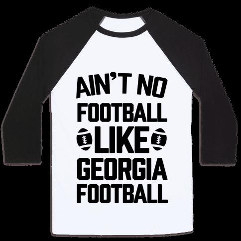 Ain't No Football Like Georgia Football Baseball Tee