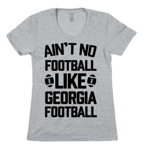 Ain't No Football Like Georgia Football Womens T-Shirt