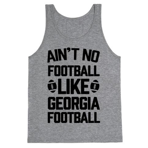 Ain't No Football Like Georgia Football Tank Top