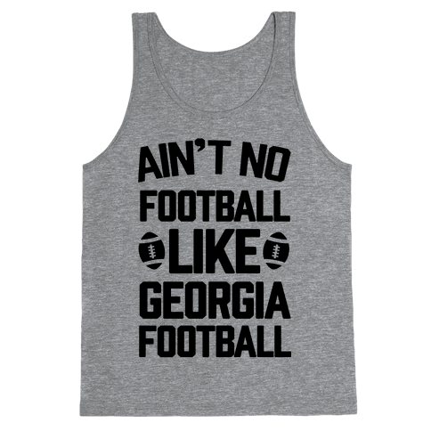 Ain't No Football Like Georgia Football Tank Top