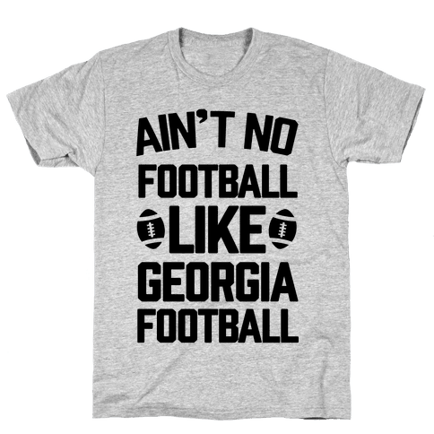 Ain't No Football Like Georgia Football Mens T-Shirt