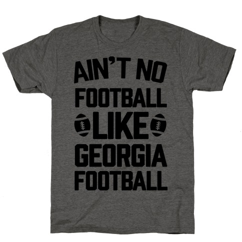 Ain't No Football Like Georgia Football T-Shirt