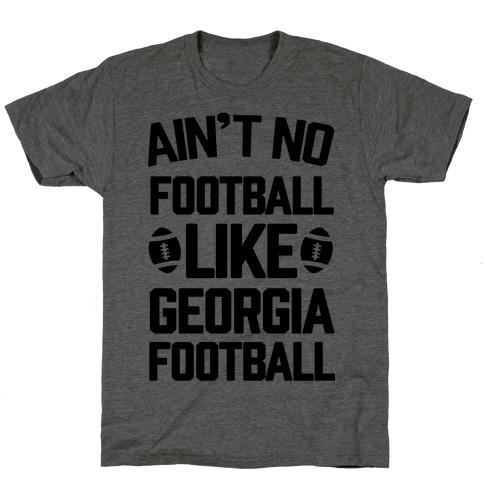 Ain't No Football Like Georgia Football T-Shirt