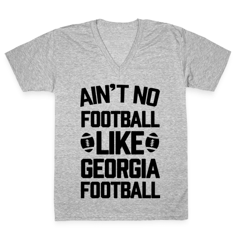 Ain't No Football Like Georgia Football V-Neck Tee Shirt