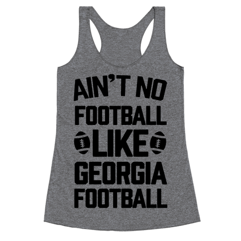 Ain't No Football Like Georgia Football Racerback Tank Top