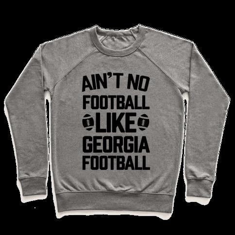 Ain't No Football Like Georgia Football Pullover