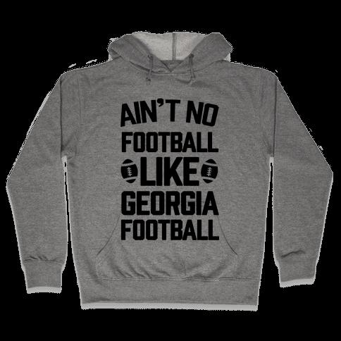 Ain't No Football Like Georgia Football Hooded Sweatshirt