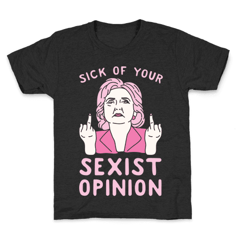 Sick Of Your Sexist Opinion Kids T-Shirt