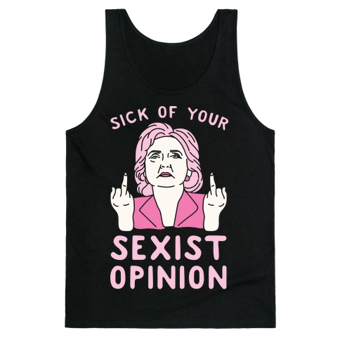 Sick Of Your Sexist Opinion Tank Top