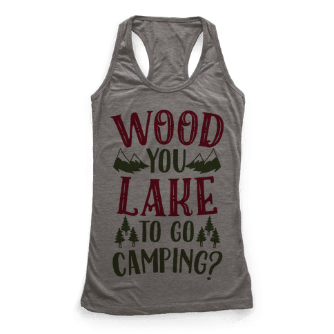 Wood You Lake to Go Camping?