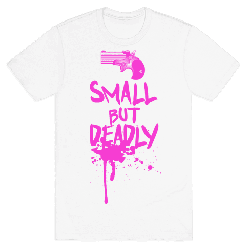 Small But Deadly Mens T-Shirt